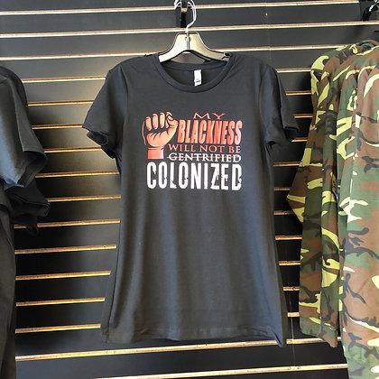 Blackness...Not Colonized T-Shirt (Women's)