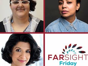 Farsight Fridays with Farah Bala