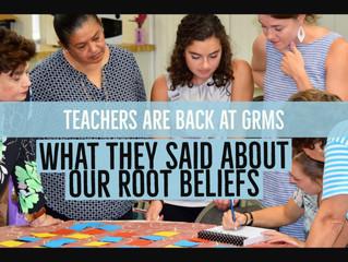 Teachers & GRMS's Root Beliefs
