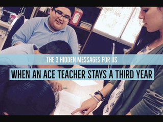The 3 Hidden Messages in an ACE Teacher Staying a Third Year