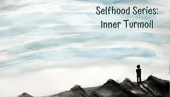 Selfhood Series: Inner Turmoil