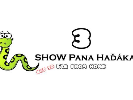 SHOW PANA HAĎÁKA 3