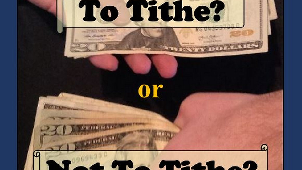 To Tithe or Not To Tithe? That is the Question