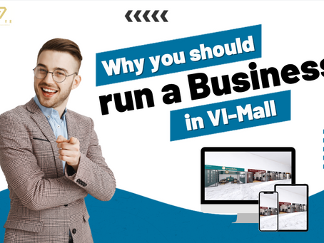 Why you should run a business in VI-Mall?
