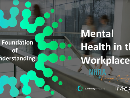 Mental Health in the Workplace - A Foundation of Understanding