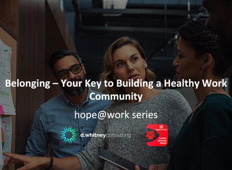 Belonging - Your Key to a Healthy Work Community - Webinar Summary