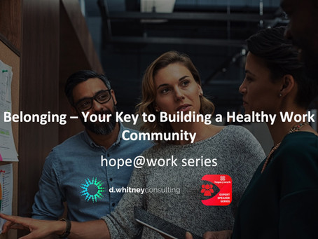 Belonging - Your Key to a Healthy Work Community - Webinar Summary