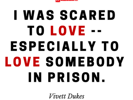 I Was Scared To Love — Especially Someone In Prison