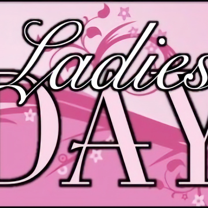 LADIES DAY - SAVE THE DATE!