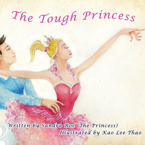 The Tough Princess© - Book - Coming soon!