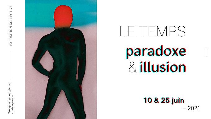 VERNISSAGE LE TEMPS PARADOXE & ILLUSION | 25 juin