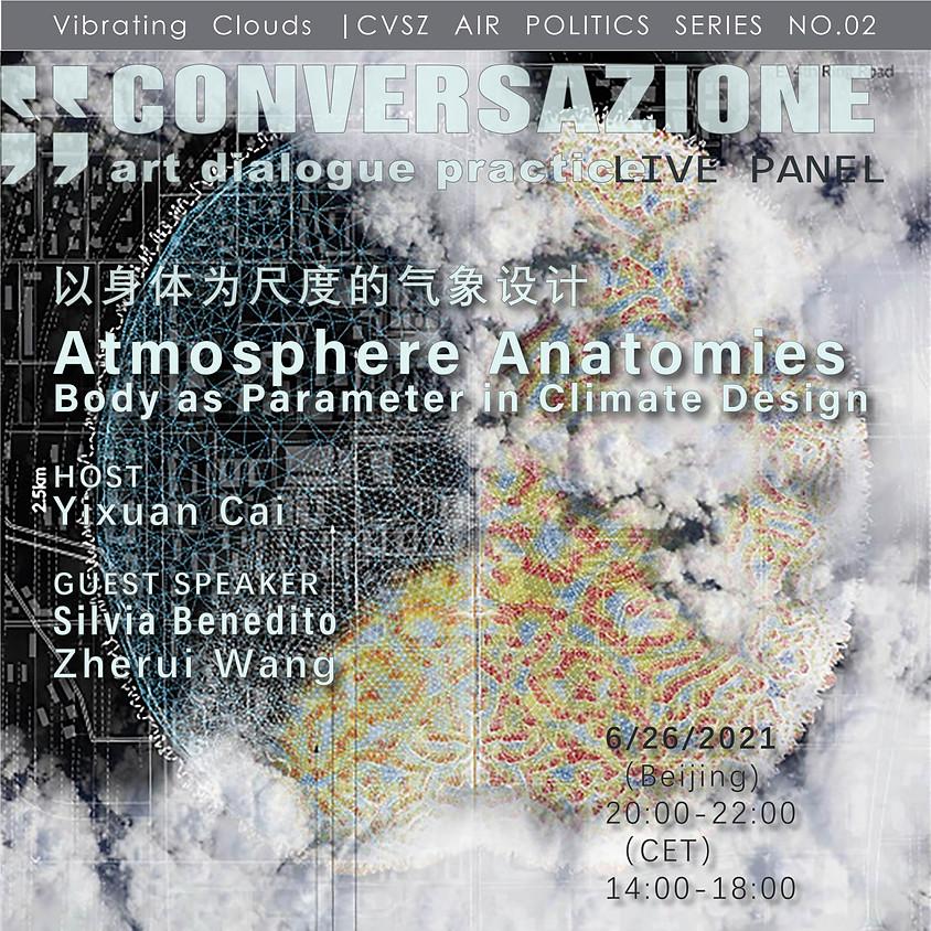Atmosphere Anatomies: Body as Parameter for Climate Design | CVSZ No.81   Air Politics Series No.02