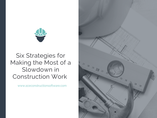 Six Strategies for Making the Most of a Slowdown in Construction Work
