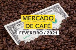 Relatório do Mercado de Café: fevereiro de 2021