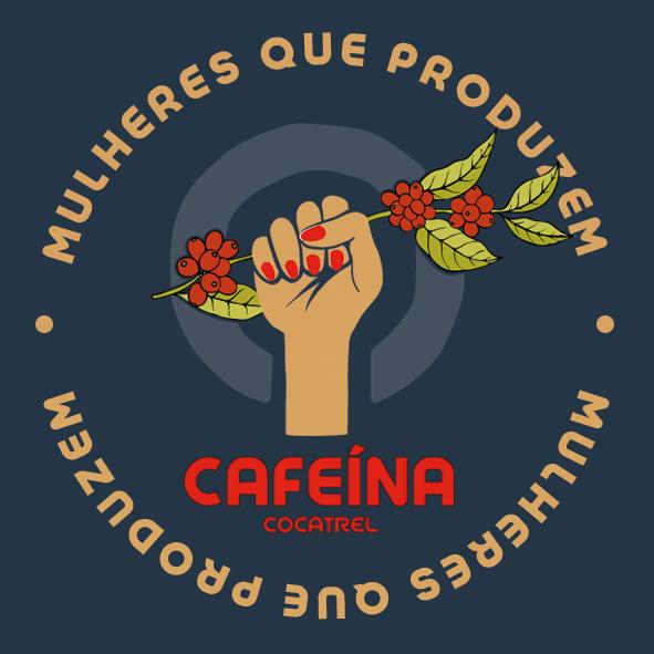 Cafeina Cocatrel - Mulheres que produzem