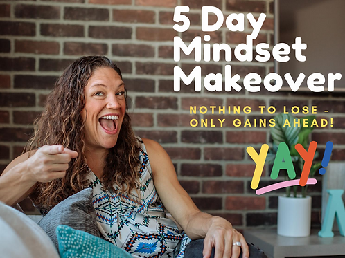 5 Day Mindset Makeover: Online Course