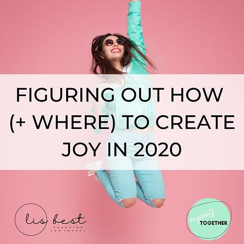 FiguringOut How  (+ Where) to Create Joy in 2020