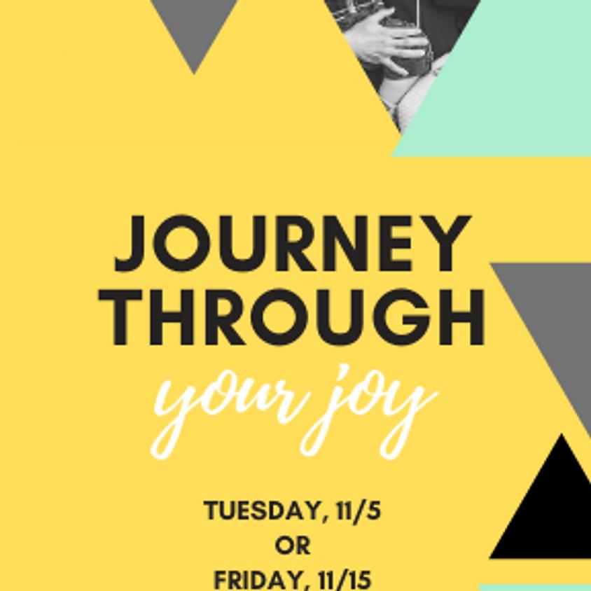 Journey Through YOUR Joy - 11/15