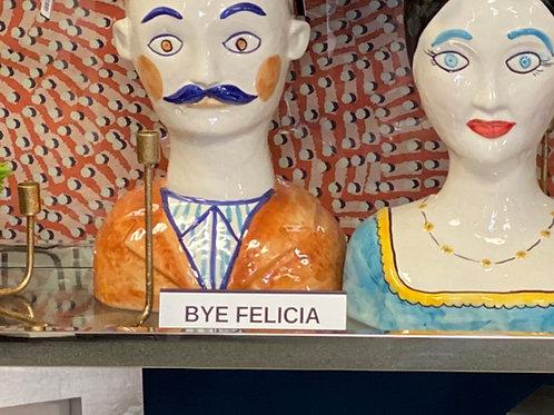 Bye Felicia Desk Plate