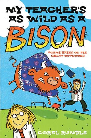 My Teacher's As Wild As A Bison
