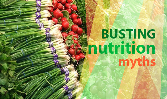Here are a few Nutrition myths debunked