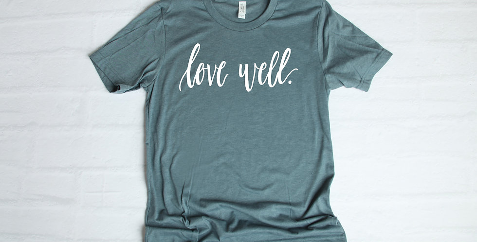Love well | hand designed and screen printed | T-shirt