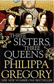 Three Sisters, Three Queens- Philippa Gregory