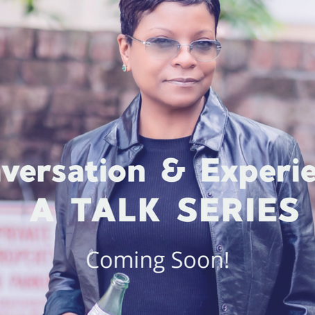 ALL NEW! CONVERSATIONS & EXPERIENCES:                     A TALK SERIES