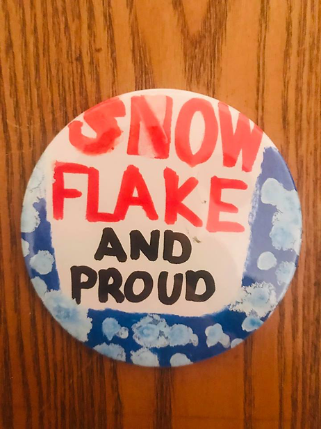 I'm a Snowflake and Proud