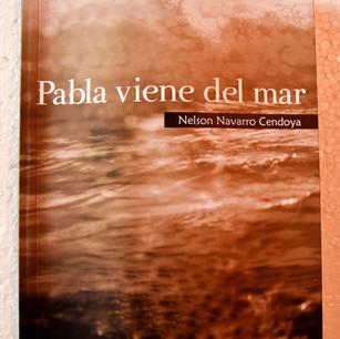 """Libro """"Pabla viene de mar: Antología de poesía"""": Nelson Navarro"""