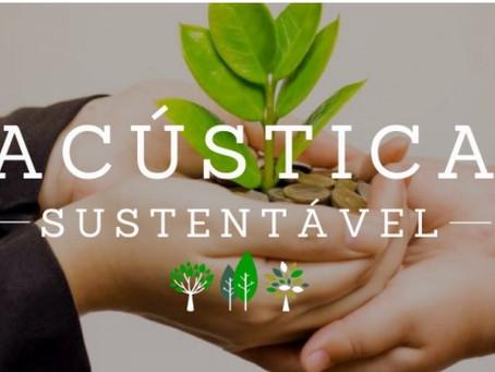 Por que pensar em uma acústica sustentável?