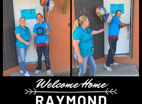 Welcome Home Raymond!