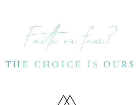 Faith or fear – the choice is ours.
