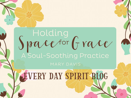 Holding Space for Grace