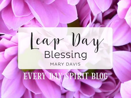 Leap Day Blessing