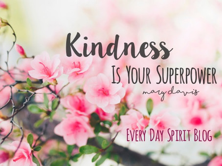Kindness is Your Superpower