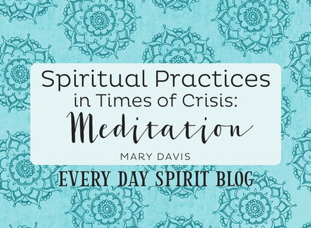 Spiritual Practices in Times of Crisis: Meditation