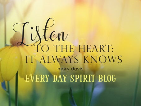 Listen to the Heart: It Always Knows