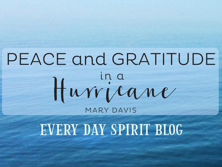 Peace and Gratitude in a Hurricane