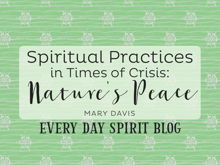 Spiritual Practices in Times of Crisis: Nature's Peace
