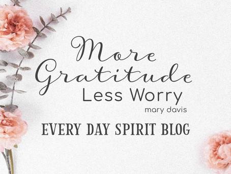 More Gratitude, Less Worry