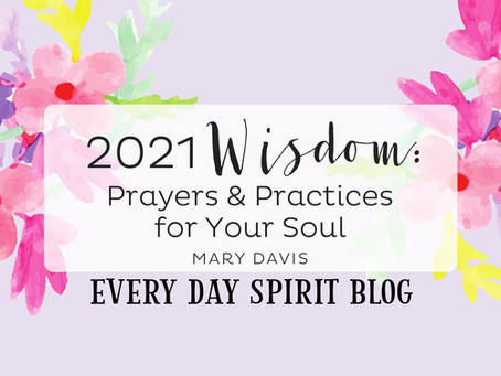 2021 Wisdom: Prayers and Practices for Your Soul