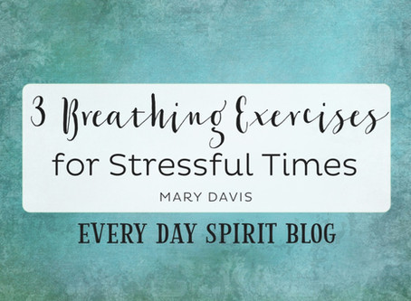 3 Breathing Exercises for Stressful Times
