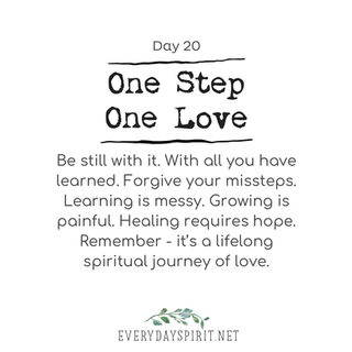 Every Day Spirit One Step One Love Day 20