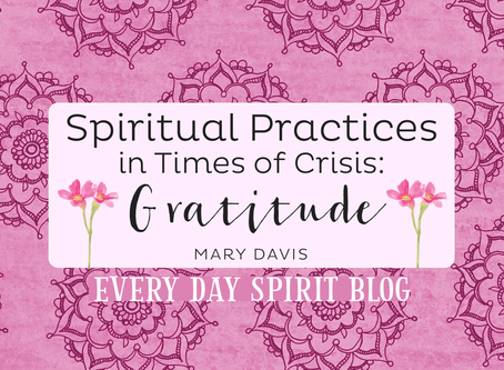 Spiritual Practices in Times of Crisis: Gratitude