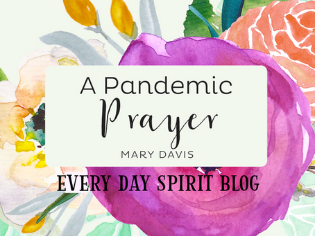 A Pandemic Prayer