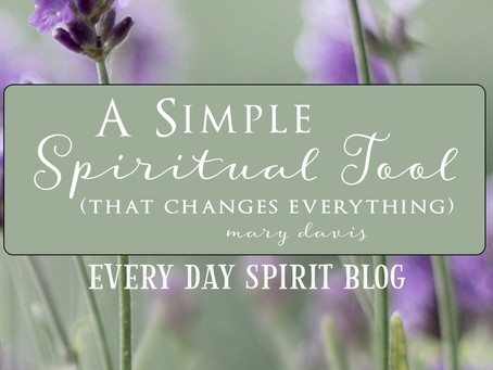 A Simple Spiritual Tool That Changes Everything