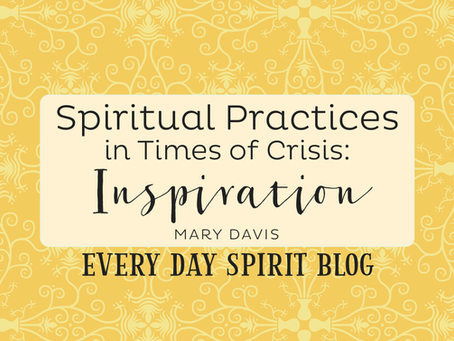 Spiritual Practices in Times of Crisis: Inspiration