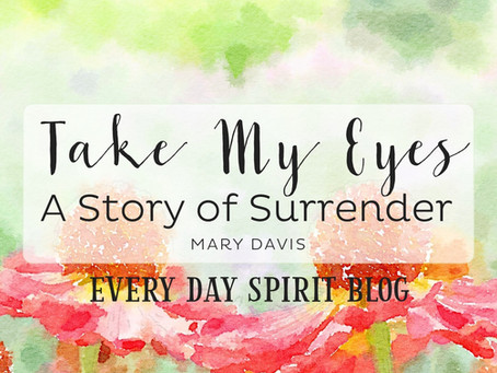 Take My Eyes: A Story of Surrender