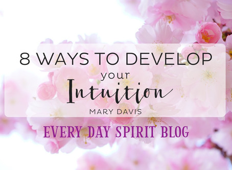 Eight Ways to Develop Your Intuition